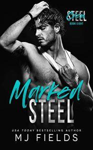 Marked Steel by MJ Fields