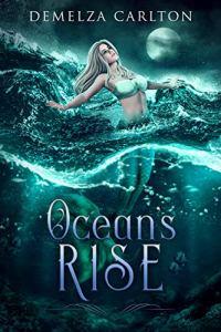 Ocean's Rise by Demelza Carlton