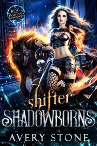Shifter Shadowborns by Avery Stone
