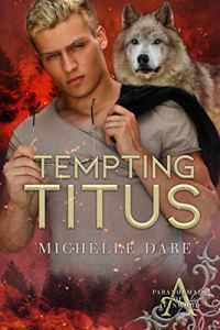 Tempting Titus by Michelle Dare