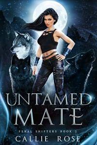 Untamed Mate by Callie Rose