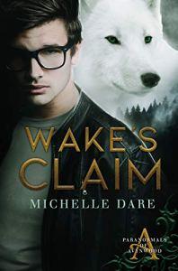 Wake's Claim by Michelle Dare
