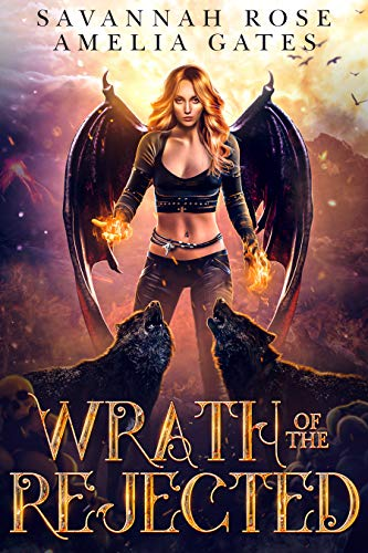 Wrath of the Rejected by Savannah Rose