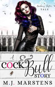 A COCK & BULL STORY by M.J. MARSTENS