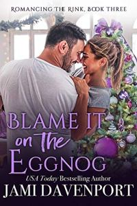 Blame it on the Eggnog by Jami Davenport