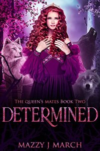 Determined by Mazzy J. March
