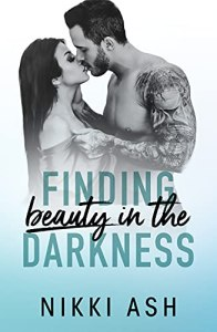 Finding Beauty in the Darkness by Nikki Ash