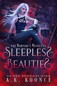 Sleepless Beauties by A.K. Koonce