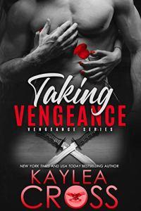 Taking Vengeance by Kaylea Cross