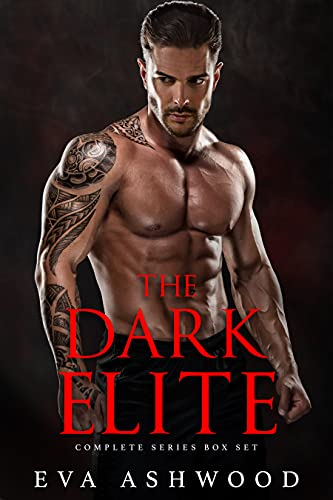 The Dark Elite: Complete Series by Eva Ashwood