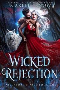 Wicked Rejection by Scarlett Snow