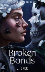 Broken Bonds by J. Bree