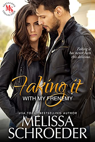 Faking it with my Frenemy by Melissa Schroeder