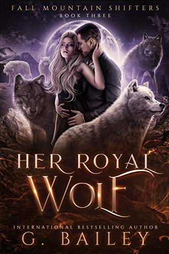 Her Royal Wolf by G. Bailey