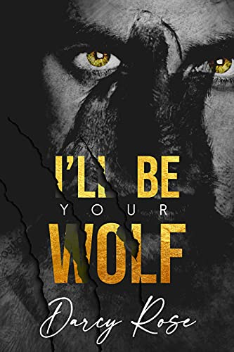 I'll be Your Wolf by Darcy Rose