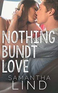 Nothing Bundt Love by Samantha Lind