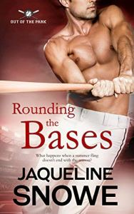 Rounding the Bases by Jaqueline Snowe