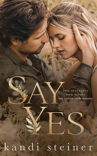 Say Yes by Kandi Steiner