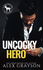Uncocky Hero by Alex Grayson