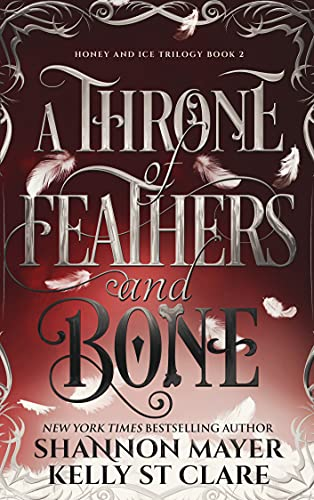 A Throne Of Feathers and Bone by Kelly St Clare