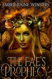 Fae's Prophecy by Ember-Raine Winters