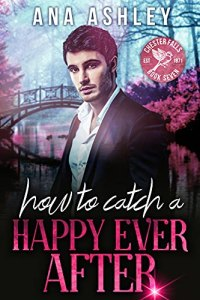 How to Catch a Happy Ever After by Ana Ashley