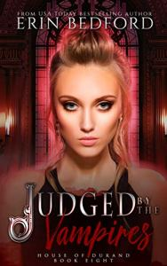 Judged by the Vampires by Erin Bedford