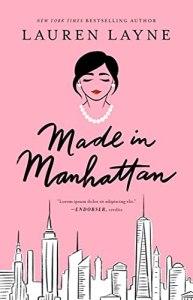 Made in Manhattan by Lauren Layne