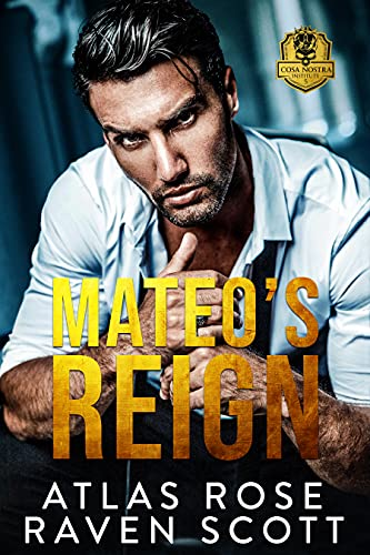 Mateo's Reign by Atlas Rose