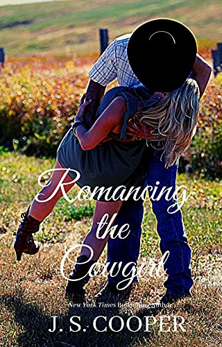 Romancing The Cowgirl by J. S. Cooper
