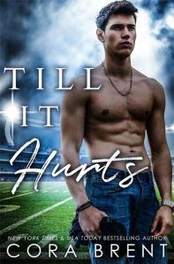 TILL IT HURTS by CORA BRENT