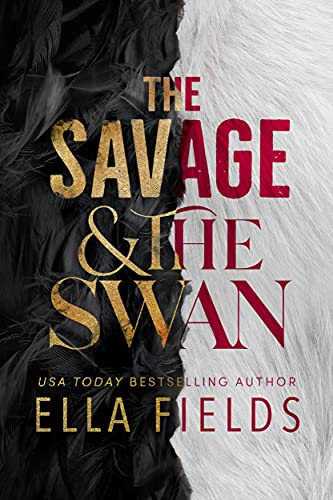 The Savage and the Swan by Ella Fields
