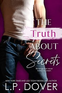 The Truth About Secrets by L.P. Dover