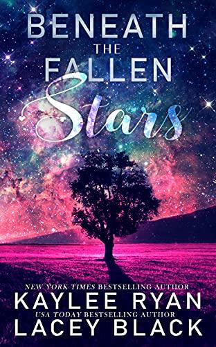 Beneath the Fallen Stars by Kaylee Ryan