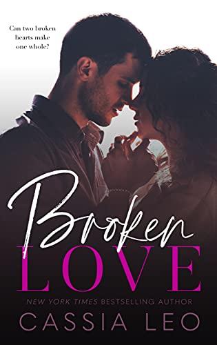 Broken Love by Cassia Leo