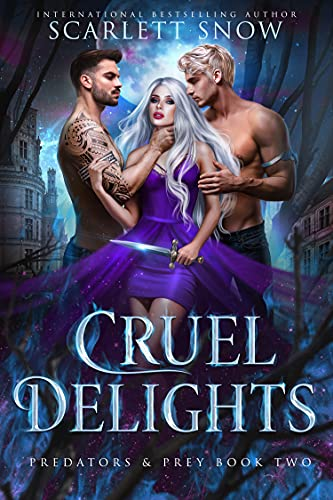 Cruel Delights by Scarlett Snow