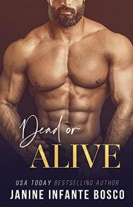 Dead Or Alive by Janine Infante Bosco