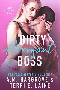 Dirty Arrogant Boss by Terri E. Laine
