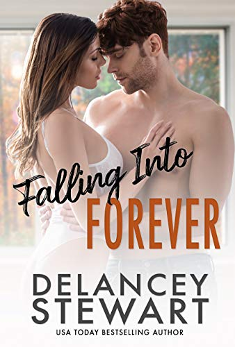 Falling Into Forever by Delancey Stewart