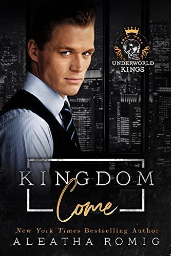 Kingdom Come by Aleatha Romig