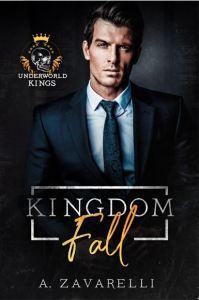 Kingdom Fall (Underworld Kings) by A. Zavarelli