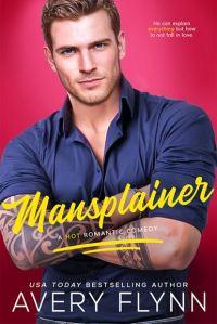 Mansplainer by Avery Flynn