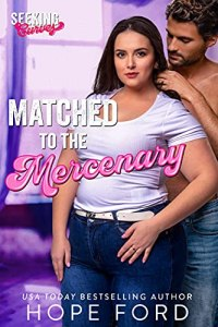 Matched to the Mercenary by Hope Ford