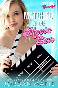 Matched to the Movie Star by Jordan Marie