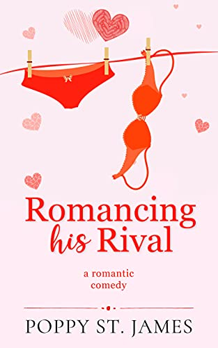 Romancing His Rival by Poppy St. James