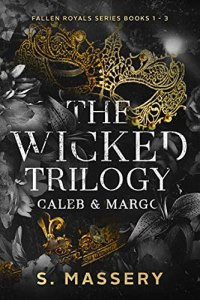 The Wicked Trilogy: Caleb & Margo by S. Massery
