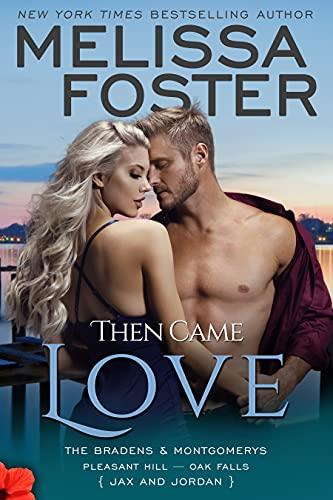 Then Came Love Jax Braden by Melissa Foster