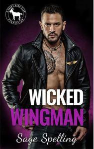 Wicked Wingman by Sage Spelling