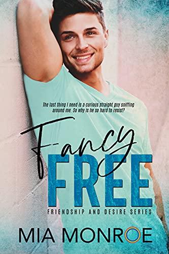 Fancy Free by Mia Monroe