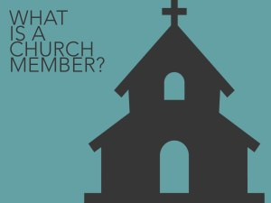 What is a church member?